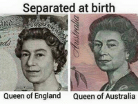 Separated at birth  Queen of England  Queen of Australia