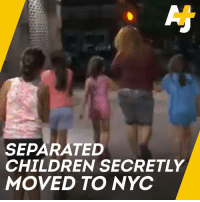 Children, Memes, and New York: SEPARATED  CHILDREN SECRETLY  MOVED TO NYC Hundreds of separated children have been secretly moved to New York City. Some were transported in the middle of the night and NY1 crew captured it.