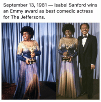 Memes, Best, and 🤖: September 13, 1981 - Isabel Sanford wins  an Emmy award as best comedic actress  for The Jeffersons.
