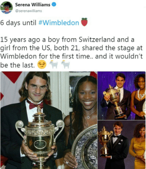 Dank, Do It Again, and Memes: Serena Williams  @serenawilliams  6 days until #wimbledon  15 years ago a boy from Switzerland and a  girl from the US, both 21, shared the stage at  Wimbledon for the first time.. and it wouldn't  be the last. * So, Lets do it again. by julieeea FOLLOW HERE 4 MORE MEMES.
