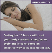 Memes, Sleep, and 🤖: SERIOUSFACTS  Fasting for 16 hours witl reset  your body's natural sleep/wake  cycle and is considered an  effective way to overcome jet lag,.
