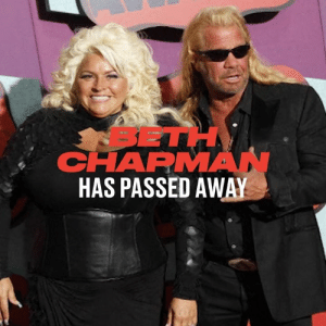 Beth Chapman, the wife of Duane 'Dog the Bounty Hunter' Chapman, has sadly passed away at the age of 51. RIP Beth.: SETH  CHAPMAN  HAS PASSED AWAY Beth Chapman, the wife of Duane 'Dog the Bounty Hunter' Chapman, has sadly passed away at the age of 51. RIP Beth.