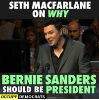 Bernie Sanders, Memes, and Seth MacFarlane: SETH MACFARLANE  ON WHY  NT  Chri  BERNIE SANDERS  SHOULD BE PRESIDENT  OCCUPY DEMOCRATS