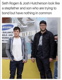 Josh Hutcherson: Seth Rogen & Josh Hutcherson look like  a stepfather and son who are trying to  bond but have nothing in common  MSUN  BALANCE  EELS ARE  ERED  NG BA