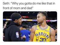 "Basketball, Dad, and Nba: Seth: ""Why you gotta do me like that in  front of mom and dad""  Rakuten Steph went off😂🔥"