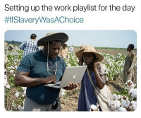 Man what movie is this @larnite • ➫➫➫ Follow @Staggering for more funny posts daily! • (Ignore: memes like4like funny music love comedy goals fortnite): Setting up the work playlist for the day  fSlaveryWasAChoice  A. Man what movie is this @larnite • ➫➫➫ Follow @Staggering for more funny posts daily! • (Ignore: memes like4like funny music love comedy goals fortnite)