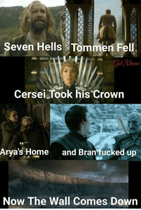 Sing it to the tune of Jingle Bells :): Seven Hells Tommen Fe  Cersei Took his crown  Arya's Home  and Bran fucked up  Now The Wall Comes Down Sing it to the tune of Jingle Bells :)