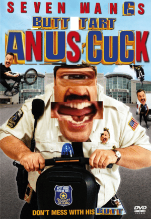 upvote for paul blart mall cop 3: SEVEN WA NES  BUTT TART  ANUSCUCK  WEST ORANGE  PAVILION MALL  SECURITY  GUARD  DON'T MESS WITH HIS BUTT  VIDEO  3 upvote for paul blart mall cop 3