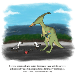 Dinosaurs, Species, and Extinction: Several species of non-avian dinosaurs were able to survive  extinction by adopting sophisticated mimicry techniques.  02018 Z Gosck | tapas.io/series/fantastically A Fantastically False Fact About Dinosaurs [OC]