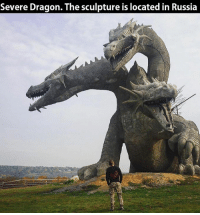 This is something I need to see in person!: Severe Dragon. The sculpture is located in Russia This is something I need to see in person!