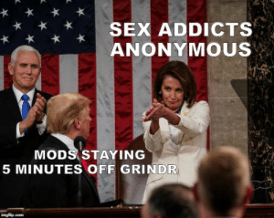M O D S G A Y: SEX ADDICTS  ANONYMOUS  MODS STAYING  5 MINUTES OFF GRINDR  imgflip.com M O D S G A Y