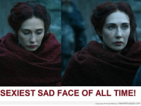 Thrones Meme: SEXIEST SAD FACE OF ALL TIME!  Enjoy Game or Thrones Memes at GameofLaughs.com