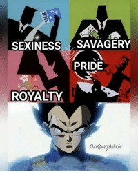 Anime, Dragonball, and Gohan: SEXINESS  SAVAGERY  PRIDE  ROYALTY Me credit to @vegeta.holic Tag some DBZ fans! --- Follow the accounts below 👇👇 My main page @fuckboyvegeta My friend @universelevels --- Tags: < goku> < 悟空> < 悟> < gohan> < ご飯> < ultimategohan> < mysticgohan> < db> < dragonball> < ドラゴンボール> < dbz> < Dragonballz> < FujiTV> < ドラゴンボールz>< sonofgoku> < buusaga> < anime> < アニメ > < l4l> < like4like> < s4s> < shoutout4shoutout > < spam4spam > < c4c > < comment4comment > < follow4follow> < dragonballsuper> < vegeta> < beerus> < draghonball>