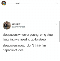 @_________sext____________ follow my bff @_________sext____________ @_________sext____________ @_________sext____________ @_________sext____________ she's the best 💖: sext  VINCENT  @vinnycrack  sleepovers when ur young: omg stop  laughing we need to go to sleep  sleepovers now: I don't think I'm  capable of love @_________sext____________ follow my bff @_________sext____________ @_________sext____________ @_________sext____________ @_________sext____________ she's the best 💖