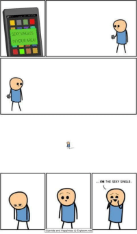 """<p>Make me feel 100 times better via /r/wholesomememes <a href=""""http://ift.tt/2q3R9yN"""">http://ift.tt/2q3R9yN</a></p>: SEXY SINGLES  IN YOUR AREA  ...I'M THE SEXY SINGLE.  Cyanide and Happiness © Explosm.net <p>Make me feel 100 times better via /r/wholesomememes <a href=""""http://ift.tt/2q3R9yN"""">http://ift.tt/2q3R9yN</a></p>"""