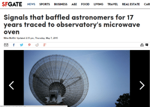 crystaldrone:  merfolkish:  oh man i can imagine the screaming fits  oh my god : SFGATE NEWS SPORTS BUSINSS AE FOOD LIVING TRAVEL REAL ESTATE CAR  Signals that baffled astronomers for 17  years traced to observatory's microwave  oven  Mike Moffit Updated 2:35 pm, Thursday, May 7, 2015 crystaldrone:  merfolkish:  oh man i can imagine the screaming fits  oh my god