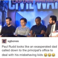 exasperated: sg bones  Paul Rudd looks like an exasperated dad  called down to the principal's office to  deal with his misbehaving kids