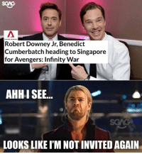 HAHAHA sorry Thor! 😂: SGAG  CHANNEL N  Robert Downey Jr, Benedict  Cumberbatch heading to Singapore  for Avengers: Infinity War  AHHI SEE..  LOOKS LIKE I'M NOT INVITED AGAIN HAHAHA sorry Thor! 😂
