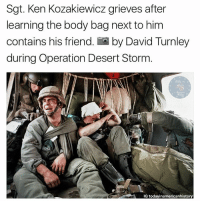 This hurts 💔 follow @todayinamericanhistory for more: Sgt. Ken Kozakiewicz grieves after  learning the body bag next to him  contains his friend. by David Turnley  during Operation Desert Storm  IG today inamericanhistory This hurts 💔 follow @todayinamericanhistory for more