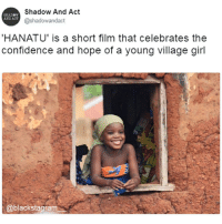 Beautiful, Blackhistory, and Confidence: Shadow And Act  @shadowandact  SHADOW  AND ACT  HANATU' is a short film that celebrates the  confidence and hope of a young village girl  @blackstagram Beautiful. We need more stuff like this. @expressiontees blackexcellence blackpride blackandproud blackpower africanamerican melanin ebony panafrican blackcommunity problack brownskin blackhistorymonth blackhistory ancestors becauseofthemwecan unapologeticallyblack dopeness dope slaying slayer slay