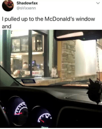 McDonalds, Memes, and 🤖: Shadowfax  @sVixxenn  l pulled up to the McDonald's window  and  DW HIRING Wait for it