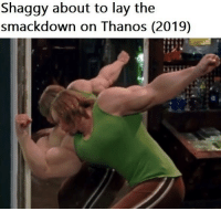End game.: Shaggy about to lay the  smackdown on Thanos (2019) End game.