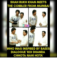 Shah Rukh Khan 👍 rvcjinsta bollywood shahrukhkhan: SHAHRUKH KHAN MEETS  THE COBBLER FROM MUMBAI  RV CJ  WWW. RVCJ.COM  Rub  REE  WHO WAS INSPIRED BY RAEES  DIALOGUE KOI DHANDA  CHHOTA NAHI HOTA' Shah Rukh Khan 👍 rvcjinsta bollywood shahrukhkhan