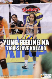 Future, Volleyball, and Banging: Shakey  TIONAL  YUNG FEELING NA  TIGARSERVEIKALANG  Shakcys V.Lcaguc Scaso  Motley baa PN  Photo by Noel Monzales  Photo Auswens Marami naman nag-simula ang Career sa Service Specialist. Like Bang Pineda Who Knows? Baka maging Bang Pineda ito sa Future.  #VolleyballMEMES #GayleValdez #ServiceWise