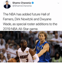 Respect 💯 Via @Shamsnba: Shams Charania  @ShamsCharania  The NBA has added future Hall of  Famers, Dirk Nowitzki and Dwyane  Wade, as special roster additions to the  2019 NBA All-Star game.  HEA  3 Respect 💯 Via @Shamsnba