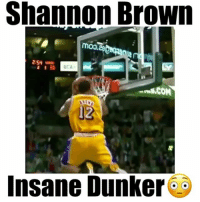 Memes, 🤖, and Shannon Brown: Shannon Brown  MOO  UCA  12  Insane Dunker Shannon Brown was an INSANE Dunker 😳🔥 Bounce - Follow me @boldmixes for more!
