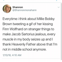 Finn, Gif, and Jealous: Shannon  @Shannonmonahann  Everytime i think about Millie Bobby  Brown tweeting a gif of her kissing  Finn Wolfhard on stranger things to  make Jacob Sartorius jealous, every  muscle in my body seizes up andI  thank Heavenly Father above that I'm  not in middle school anymore.  1/13/18, 4:10 AM THISBIS SO FINNG