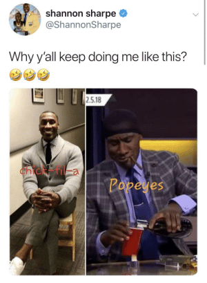 Popeyes, Shannon Sharpe, and Chicken: shannon sharpe  @ShannonSharpe  Why y'all keep doing me like this?  2.5.18  Chicken  Popeyes Why y'all do uncle shay like this ???