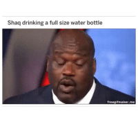 YOU ARE MASSIVE @shaq: Shaq drinking a full size water bottle  freegifmaker.me YOU ARE MASSIVE @shaq
