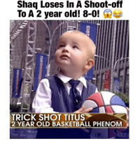 Basketball, Memes, and Shaq: Shaq Loses In A Shoot-off  To A 2 year old! 8-0!  TRICK SHOT TITUS  2 YEAR OLD BASKETBALL PHENOM Shaq loses to a 2 year old in a shoot out 8-0! 😂😱 Follow me (@latesthighlights) for more! 🏀