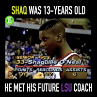 @shaq & Dale go way back!: SHAQ  WAS 13-YEARS OLD  SENIOR AVGS.  Shaquille O Neal  POINTS REBOUNDS ASSISTS  HE MET HIS FUTURE LSU COACH @shaq & Dale go way back!