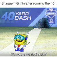 Nfl, Yo, and Hell: Shaquem Griffin after running the 40:  NFL  YARD  DASH  COMBINE  HYUNDRI  GhettoGronk  Wanna see me do ft agaîn? Yo whoever made this is going to hell. He single-handedly dominated the combine. https://t.co/KuPaym1Jav
