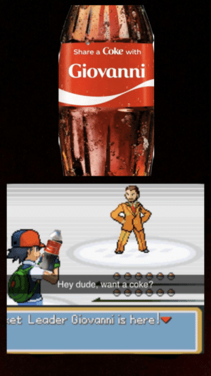 What do I put here: Share a Coke with  Giovanni  Hey dude, want a coke?  ket Leader Giovanni is herel What do I put here