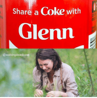 Why would you do this to us 😂😭: Share a  Coke with  Glenn  walking deadbase Why would you do this to us 😂😭