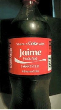 😂: Share a Coke with  Jaime  FUCKING  LANNISTER  #Share a Coke 😂