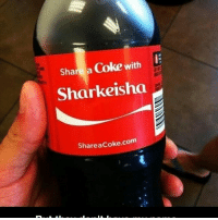 They have my name 😊: Share a Coke with  Shar keisha  Share acoke.com They have my name 😊