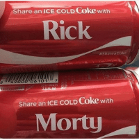 tag a friend to share a coke 🍻 follow @rickmortymemes (me) for more!: Share an ICE COLD Coke with  Rick  #ShareaCoke  Share an iCE COLD Coke with  Morty tag a friend to share a coke 🍻 follow @rickmortymemes (me) for more!