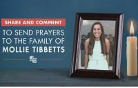 Family, Conservative, and Comment: SHARE AND COMMENT  TO SEND PRAYERS  TO THE FAMILY OF  MOLLIE TIBBETTS