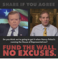 We're not going to get funding for the wall next year when Nancy Pelosi is Speaker! We need to take action to make it happen now.   Send an email to your Congressman and Senators today: https://p2a.co/LKWmeBz: SHARE IF YOU AGREE  Do you think we're going to get it when Nancy Pelosi's  running the House of Representatives?  FUND THE WALL.  NO EXCUSES. We're not going to get funding for the wall next year when Nancy Pelosi is Speaker! We need to take action to make it happen now.   Send an email to your Congressman and Senators today: https://p2a.co/LKWmeBz