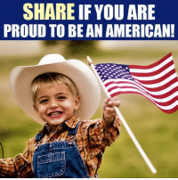 Memes, 🤖, and  Proud to Be an American: SHARE IF YOU ARE  PROUD TO BE AN AMERICAN! Are you proud to be an American right now?