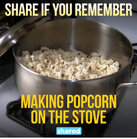 Still make it this way! Way better than microwave popcorn: SHARE IF YOU REMEMBER  MAKING POPCORN  ON THE STOVE  shared Still make it this way! Way better than microwave popcorn