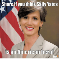 Memes, 🤖, and Stood Up: Share if you thin Sally Yates  IS an  American hero!  left Sally Yates stood up to Trump. Now it's your turn: https://trumpticktock.com/