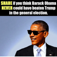 Do you think Trump would have beaten Obama in a LANDSLIDE?: SHARE if you think Barack Obama  NEVER could have beaten Trump  In the general election. Do you think Trump would have beaten Obama in a LANDSLIDE?