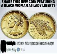 Memes, Black, and Liberty: SHARE THIS NEW COIN FEATURING  A BLACK WOMAN AS LADY LIBERTY  ptfis  LURTs  102.  1792  2017.9989  FINE  SOLD  ctc  이기 !  bol  to artusing back peple s curane agairn  Uile epy0-5 Whats next, a normal president? via /r/memes https://ift.tt/2wDbcZZ