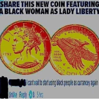 yeah ok via /r/memes https://ift.tt/2C5leXn: SHARE THIS NEW COIN FEATURING  A BLACK WOMAN AS LADY LIBERTY  i792  2012 ses8  SOLD  เงิ  -Icatwaltostartusingbiackpeopleascurancey again  Unlkle Reph 8 5h yeah ok via /r/memes https://ift.tt/2C5leXn