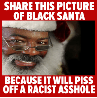 black santa: SHARE THIS PICTURE  OF BLACK SANTA  BECAUSE IT WILL PISS  OFF ARACISTASSHOLE